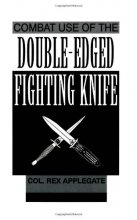 Combat Use Of The Double-Edged Fighting Knife